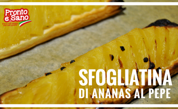 Sfogliatina di ananas con pepe